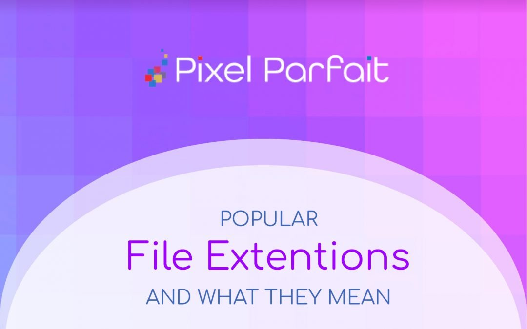 Popular File Extensions and What They Mean