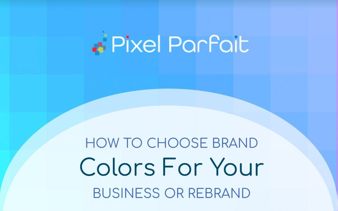 How to Choose Brand Colors for Your New Business or Rebrand